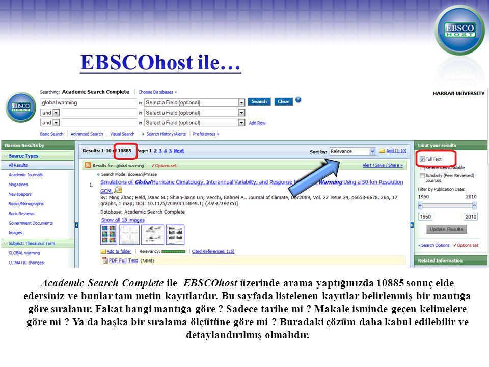 Academic Search Complete ile EBSCOhost üzerinde arama yaptığınızda 10885 sonuç elde edersiniz ve bunlar tam metin kayıtlardır.