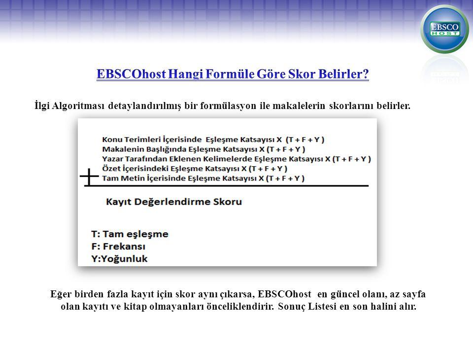 İlgi Algoritması detaylandırılmış bir formülasyon ile makalelerin skorlarını belirler.