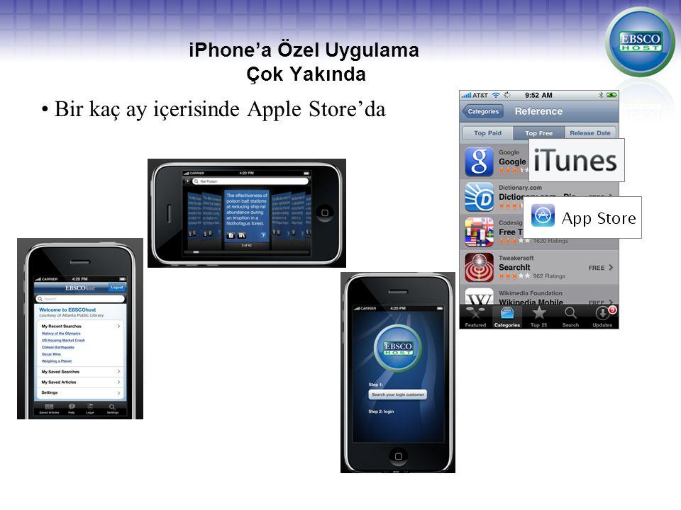 iPhone'a Özel Uygulama Çok Yakında Bir kaç ay içerisinde Apple Store'da