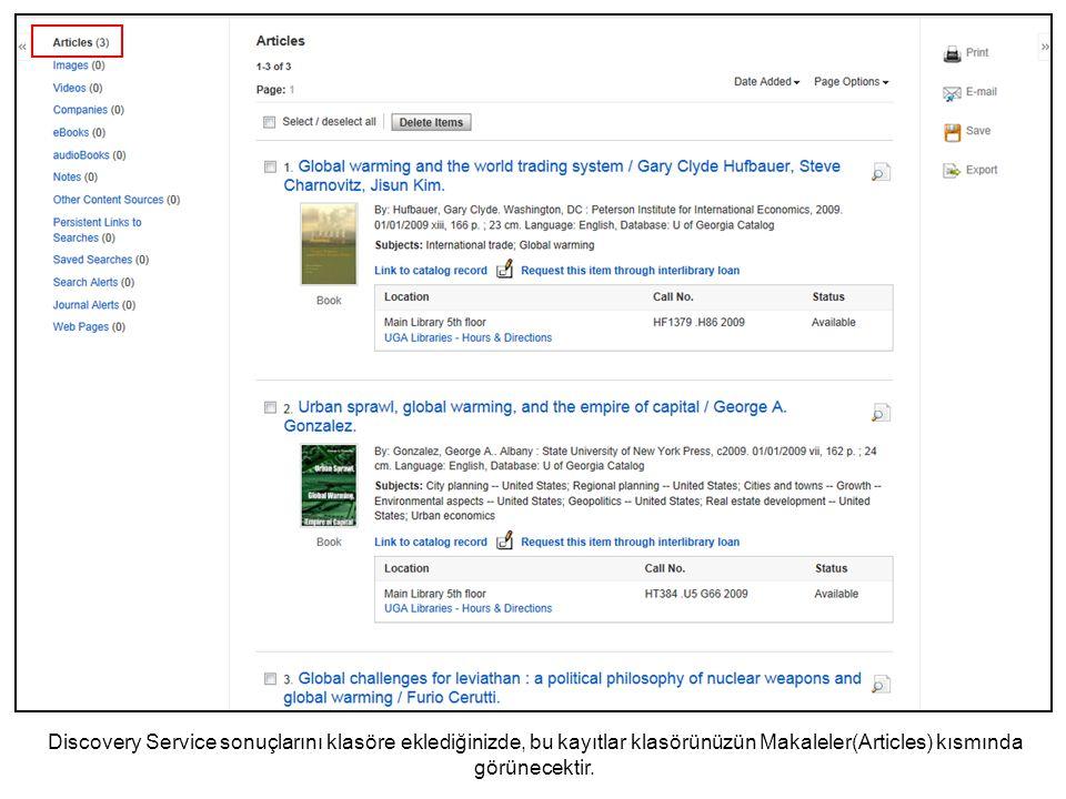 Discovery Service sonuçlarını klasöre eklediğinizde, bu kayıtlar klasörünüzün Makaleler(Articles) kısmında görünecektir.