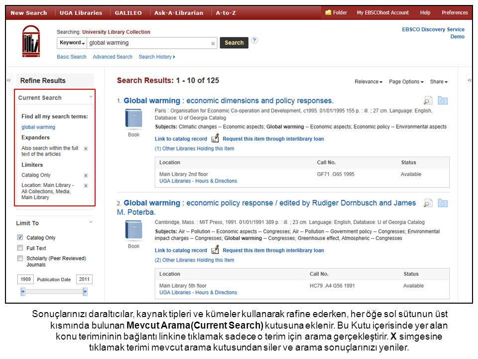 Sonuçlarınızı daraltıcılar, kaynak tipleri ve kümeler kullanarak rafine ederken, her öğe sol sütunun üst kısmında bulunan Mevcut Arama(Current Search) kutusuna eklenir.