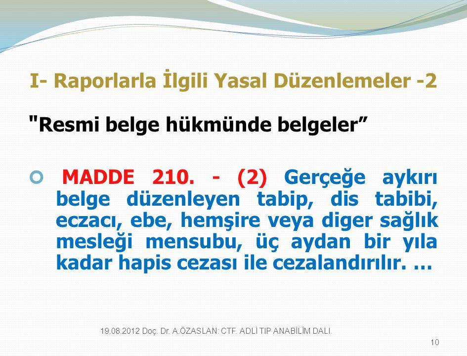 I- Raporlarla İlgili Yasal Düzenlemeler -2 Resmi belge hükmünde belgeler MADDE 210.