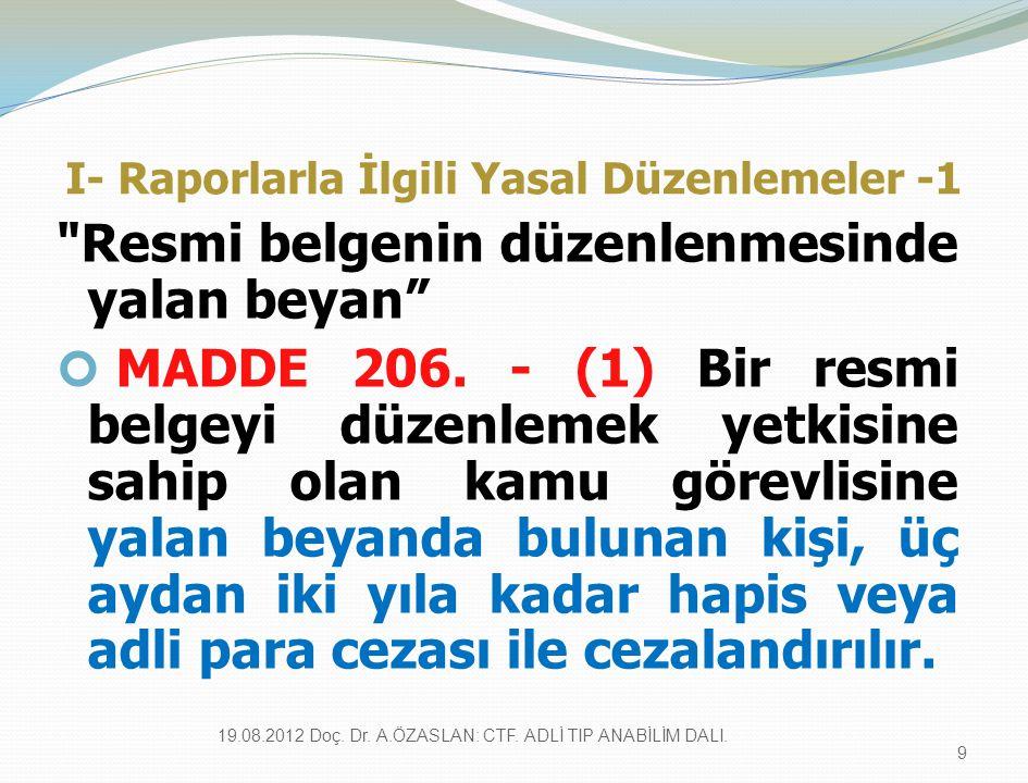 I- Raporlarla İlgili Yasal Düzenlemeler -1 Resmi belgenin düzenlenmesinde yalan beyan MADDE 206.