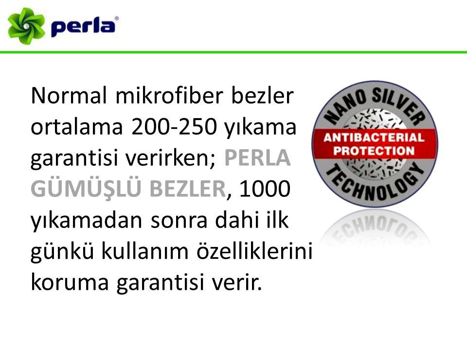 Normal mikrofiber bezler ortalama 200-250 yıkama garantisi verirken; PERLA GÜMÜŞLÜ BEZLER, 1000 yıkamadan sonra dahi ilk günkü kullanım özelliklerini