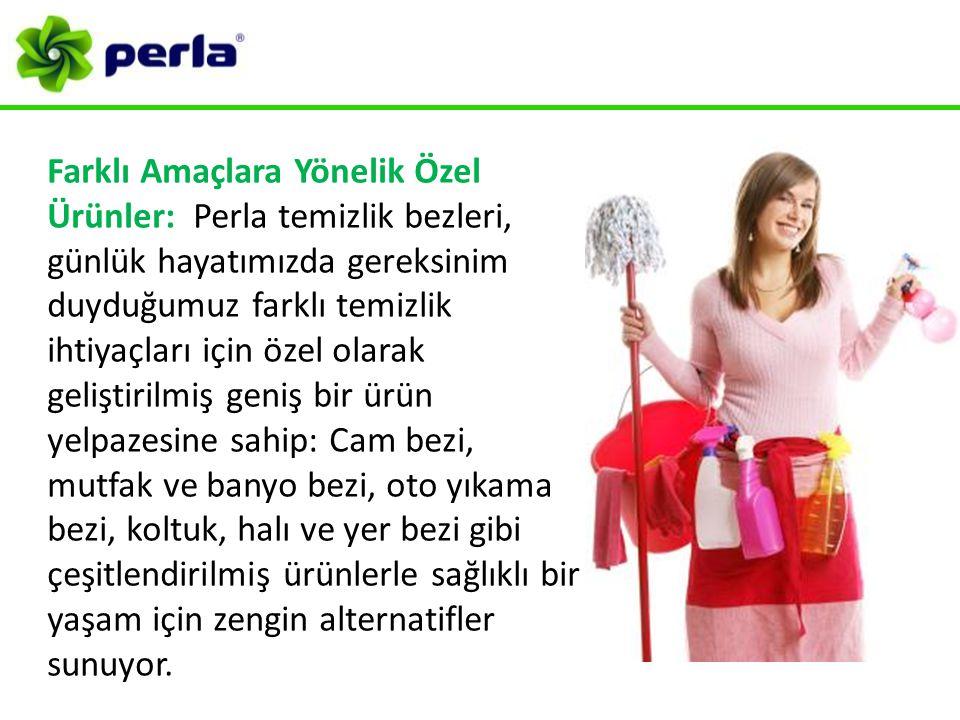Farklı Amaçlara Yönelik Özel Ürünler: Perla temizlik bezleri, günlük hayatımızda gereksinim duyduğumuz farklı temizlik ihtiyaçları için özel olarak ge