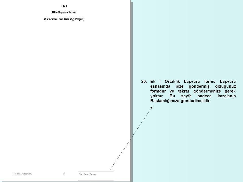 20. 20.Ek I Ortaklık başvuru formu başvuru esnasında bize göndermiş olduğunuz formdur ve tekrar göndermenize gerek yoktur. Bu sayfa sadece imzalanıp B