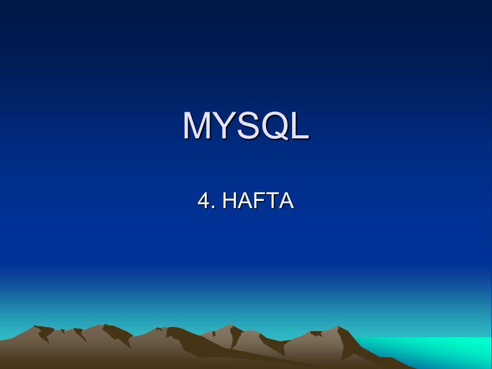 MYSQL 4. HAFTA