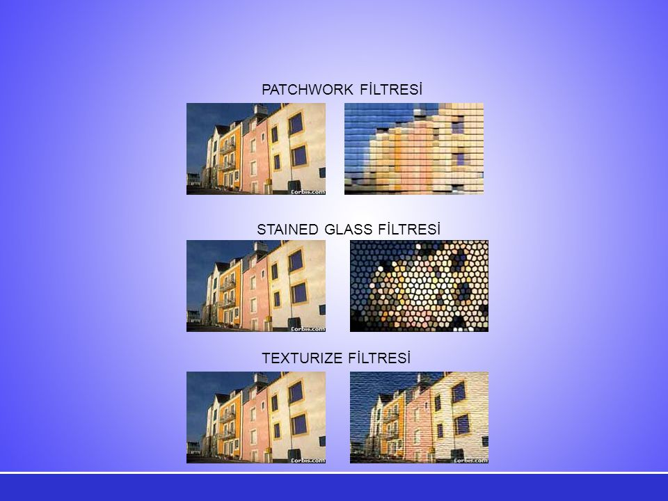 PATCHWORK FİLTRESİ STAINED GLASS FİLTRESİ TEXTURIZE FİLTRESİ