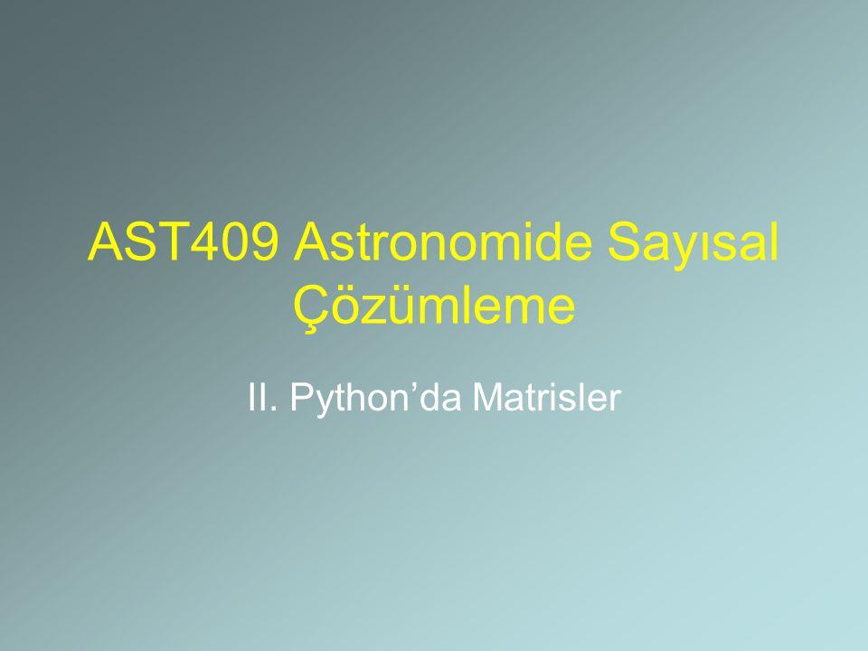 AST409 Astronomide Sayısal Çözümleme II. Python'da Matrisler