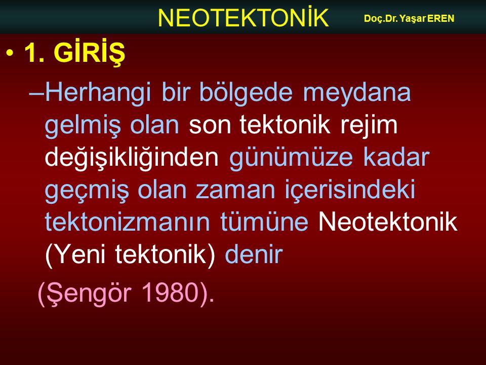 NEOTEKTONİK Doç.Dr.Yaşar EREN 2.