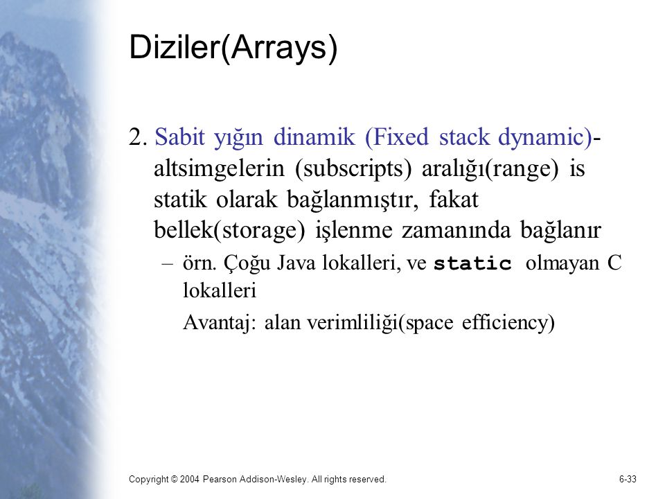 Copyright © 2004 Pearson Addison-Wesley.All rights reserved.6-34 Diziler(Arrays) 3.