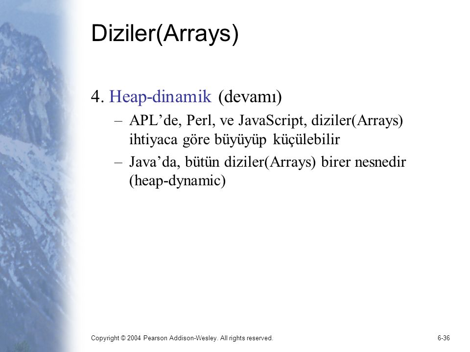 Copyright © 2004 Pearson Addison-Wesley.All rights reserved.6-36 Diziler(Arrays) 4.
