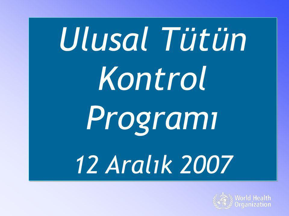 Struggling against tobacco is as important as struggling against terrorism 12 Aralık 2007 / ANKARA / WHOTUR Launch of National Tobacco Control Programme – 12 December 2007 / ANKARA / WHOTUR