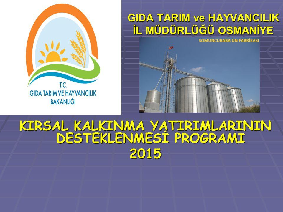 KIRSAL KALKINMA YATIRIMLARININ DESTEKLENMESİ PROGRAMI, Bakanlığımızın 2011-2015 Kırsal Kalkınma Destekleri Kapsamında Tarıma Dayalı Yatırımlar ile Makine ve Ekipman Alımlarının Desteklenmesine İlişkin Bakanlar Kurulu Kararı doğrultusunda uygulanmaktadır.