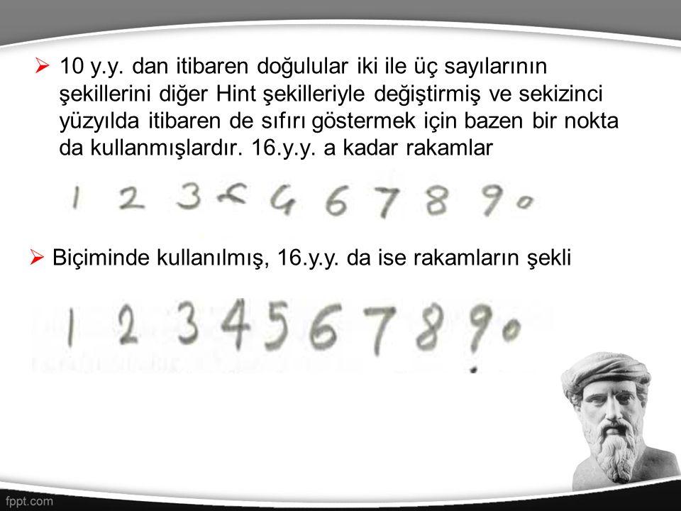  10 y.y. dan itibaren doğulular iki ile üç sayılarının şekillerini diğer Hint şekilleriyle değiştirmiş ve sekizinci yüzyılda itibaren de sıfırı göste