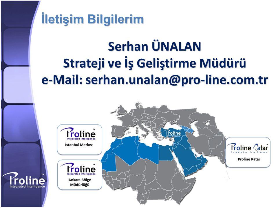İletişim Bilgilerim Serhan ÜNALAN Strateji ve İş Geliştirme Müdürü e-Mail: serhan.unalan@pro-line.com.tr