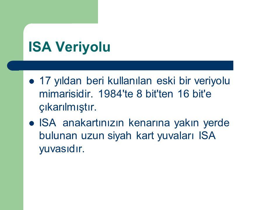 ISA Veriyolu 17 yıldan beri kullanılan eski bir veriyolu mimarisidir.