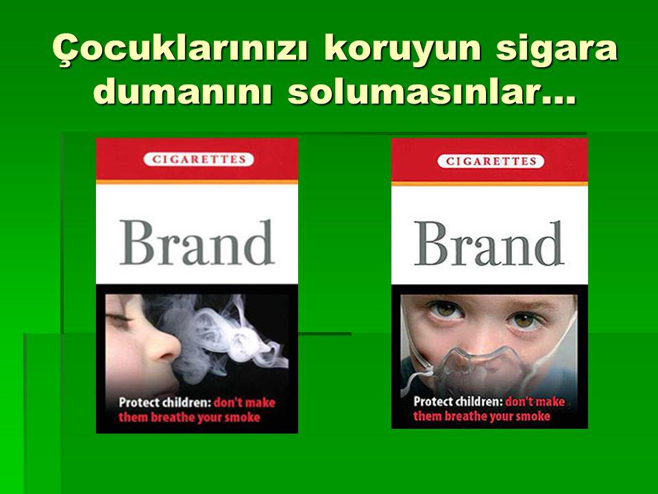 Çocuklarınızı koruyun sigara dumanını solumasınlar…