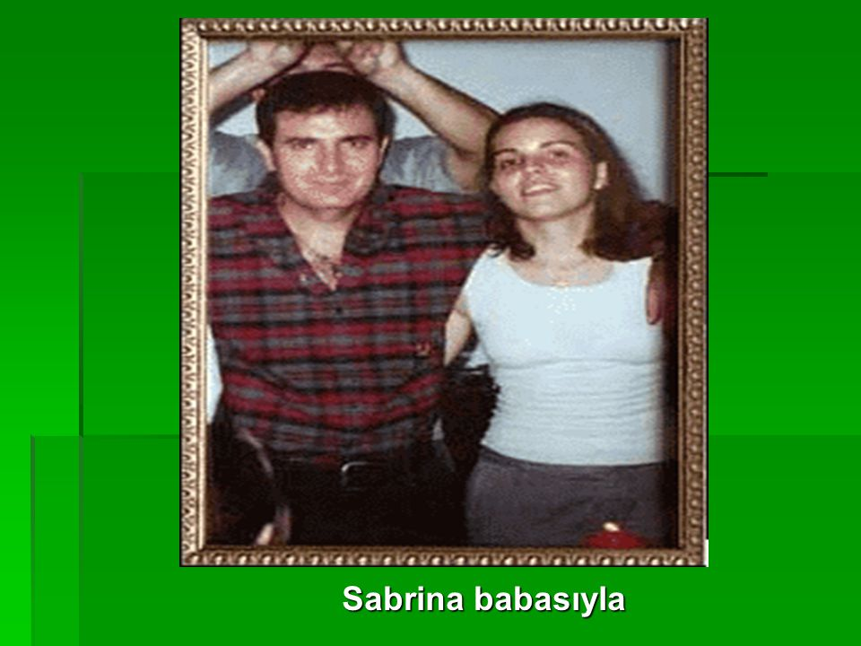 Sabrina babasıyla