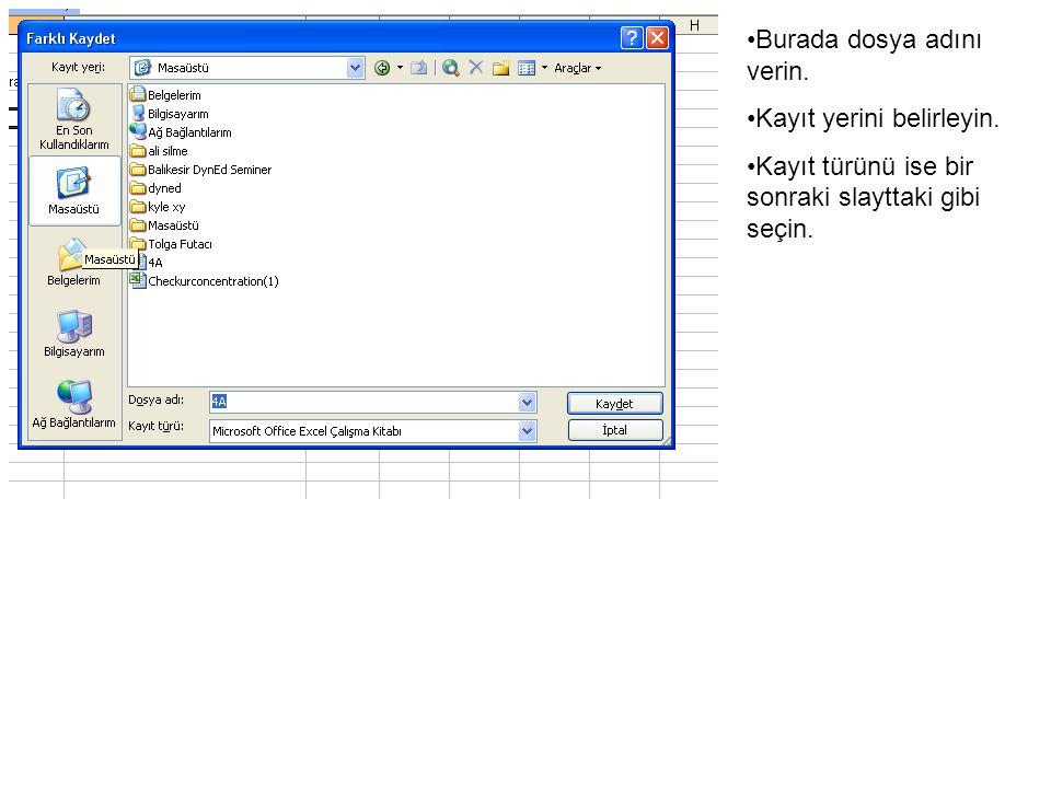 Burada dosya adını verin. Kayıt yerini belirleyin. Kayıt türünü ise bir sonraki slayttaki gibi seçin.