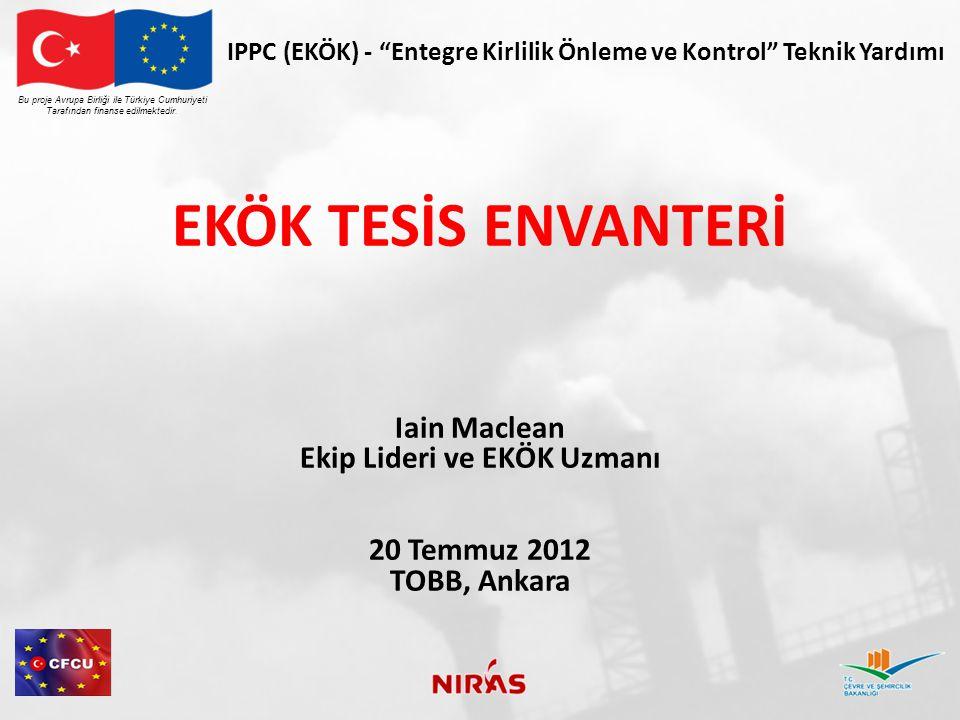 EKÖK- Teknik Yardım Projesi Proje EKÖK faaliyetlerinin envanterini hazırlamada Çevre ve Şehircilik Bakanlığı'na yardımcı olmalıdır Bu proje Avrupa Birliği ile Türkiye Cumhuriyeti Tarafından finanse edilmektedir.