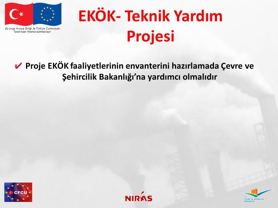 Endüstriyel Emisyonlar Direktifi (EED) EED Ocak 2014'ten itibaren EKÖK Direktifinin yerine geçecektir EED kapsamına giren tüm faaliyetler entegre çevre izni almalıdır Faaliyetlerin bu izinleri alma tarihi Türk mevzuatı kapsamında belirlenecektir Bu proje Avrupa Birliği ile Türkiye Cumhuriyeti Tarafından finanse edilmektedir.