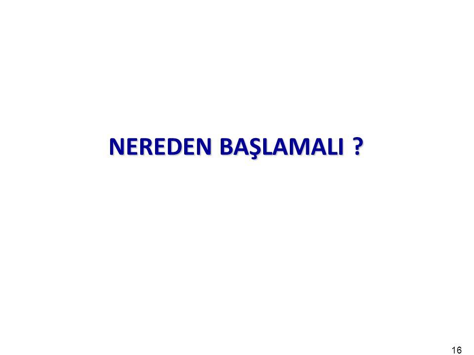 NEREDEN BAŞLAMALI 16