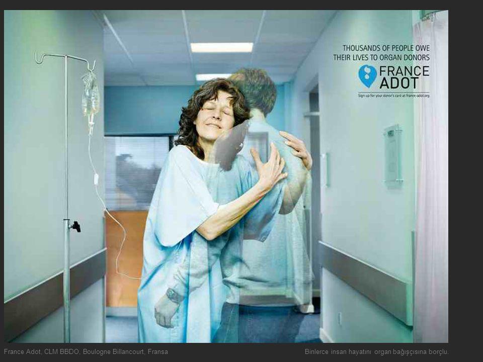 France Adot, CLM BBDO, Boulogne Billancourt, FransaBinlerce insan hayatını organ bağışçısına borçlu.