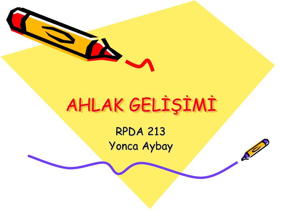 AHLAK GELİŞİMİ RPDA 213 Yonca Aybay