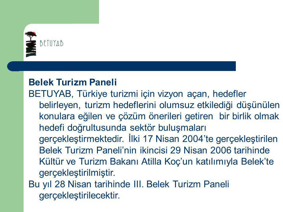 Belek Turizm Paneli BETUYAB, Türkiye turizmi için vizyon açan, hedefler belirleyen, turizm hedeflerini olumsuz etkilediği düşünülen konulara eğilen ve çözüm önerileri getiren bir birlik olmak hedefi doğrultusunda sektör buluşmaları gerçekleştirmektedir.