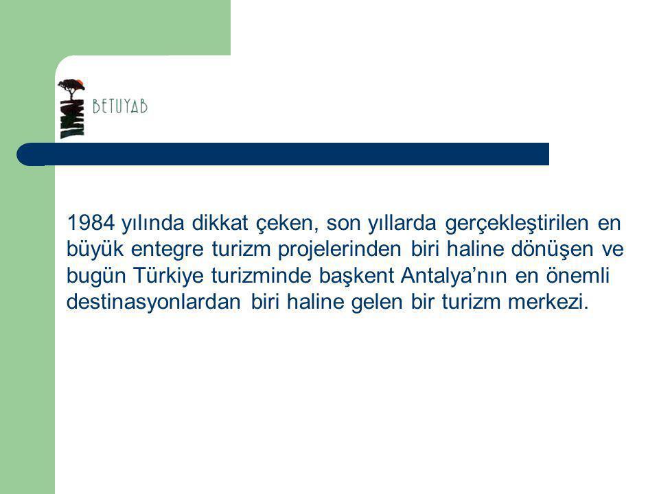 Belek: Antalya'nın gözde turizm destinasyonu 2006 yılında Belek'e giriş yapan turist sayısı; Yerli turist 227.405 Yabancı turist 603.089 Toplam 830.494 kişi