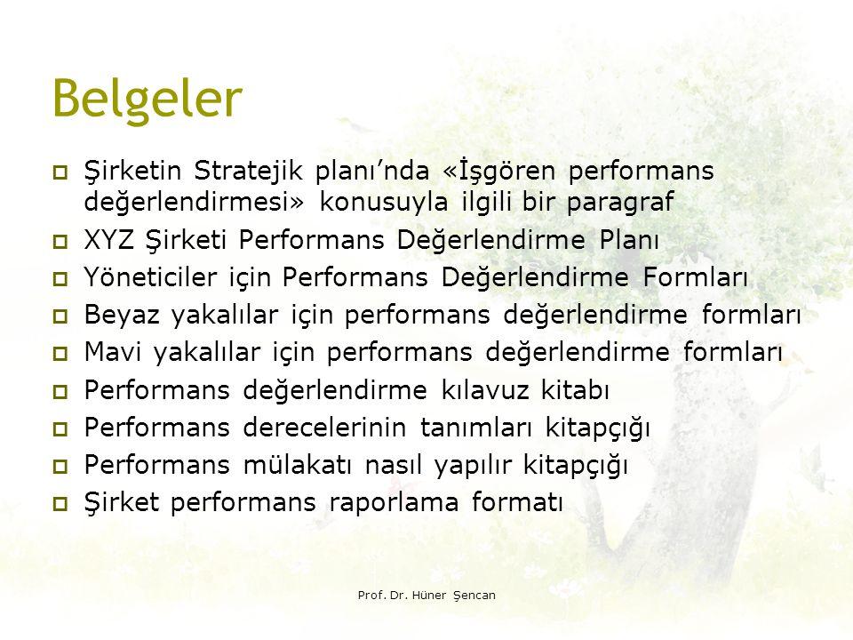 Belgeler  Şirketin Stratejik planı'nda «İşgören performans değerlendirmesi» konusuyla ilgili bir paragraf  XYZ Şirketi Performans Değerlendirme Plan