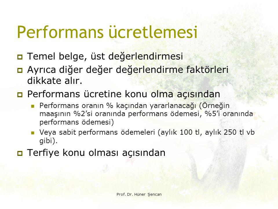 Performans ücretlemesi  Temel belge, üst değerlendirmesi  Ayrıca diğer değer değerlendirme faktörleri dikkate alır.  Performans ücretine konu olma