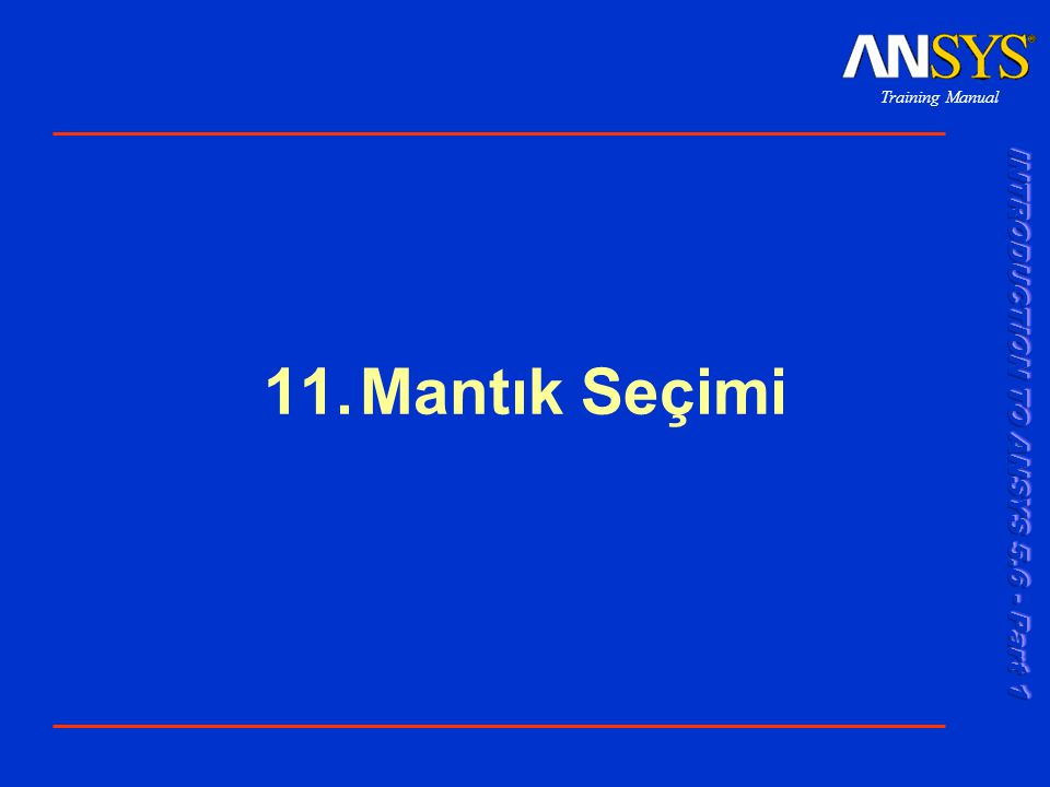 Training Manual 11.Mantık Seçimi