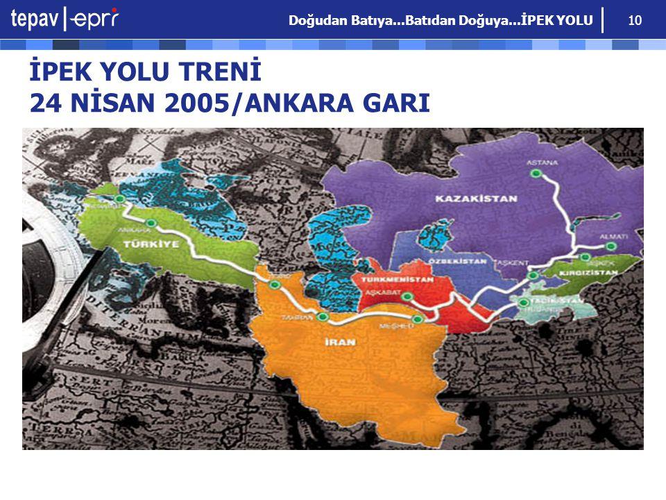 Doğudan Batıya...Batıdan Doğuya...İPEK YOLU 10 İPEK YOLU TRENİ 24 NİSAN 2005/ANKARA GARI