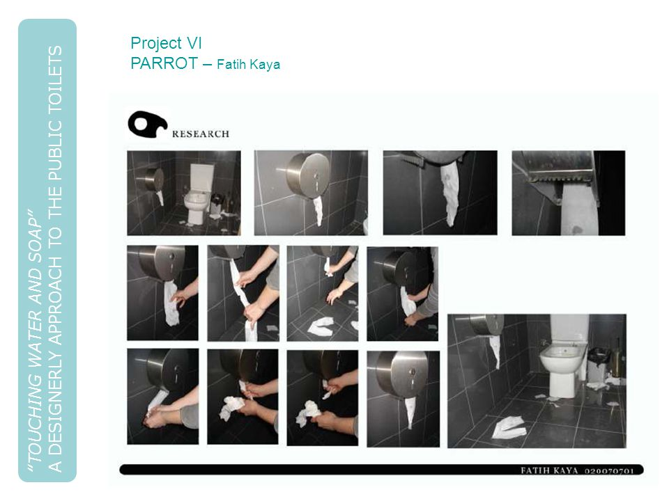 """""""TOUCHING WATER AND SOAP"""" A DESIGNERLY APPROACH TO THE PUBLIC TOILETS Project VI PARROT – Fatih Kaya"""