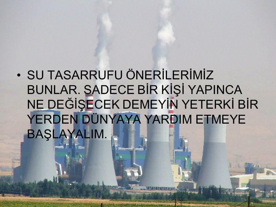 SU TASARRUFU ÖNERİLERİMİZ BUNLAR.
