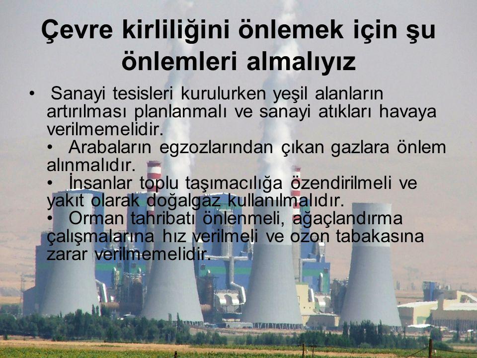 Toprak kirliliğinin önlenmesi için; Evsel atıklar toprağa zarar vermeyecek şekilde toplanmalı ve imha edilmelidir.