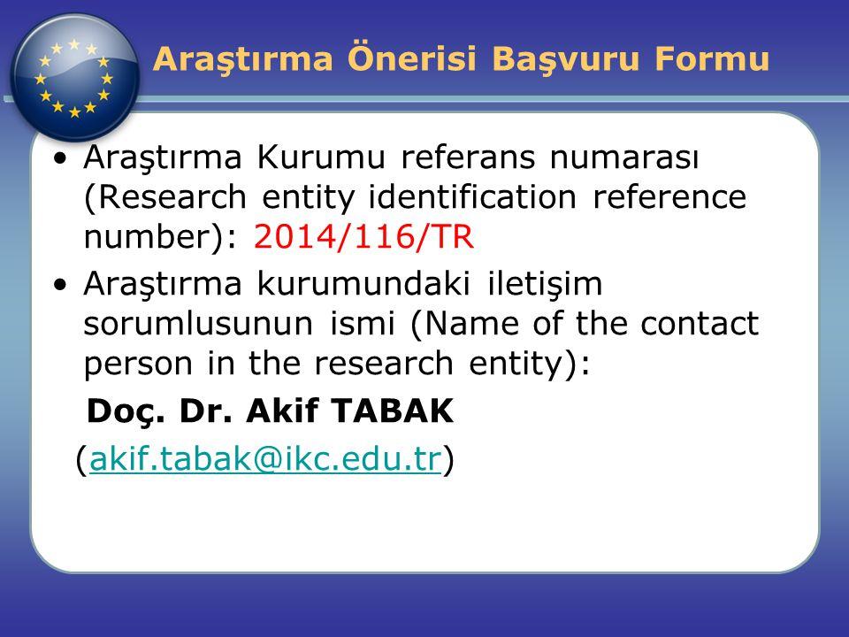 Araştırma Önerisi Başvuru Formu Araştırma Kurumu referans numarası (Research entity identification reference number): 2014/116/TR Araştırma kurumundak