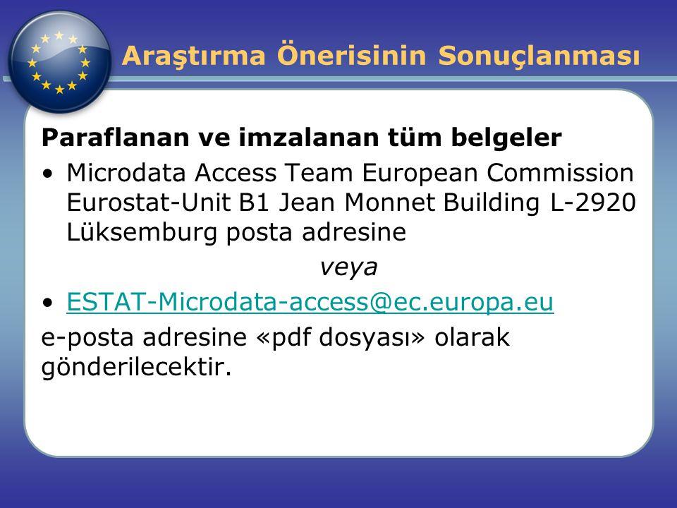 Paraflanan ve imzalanan tüm belgeler Microdata Access Team European Commission Eurostat-Unit B1 Jean Monnet Building L-2920 Lüksemburg posta adresine veya ESTAT-Microdata-access@ec.europa.eu e-posta adresine «pdf dosyası» olarak gönderilecektir.