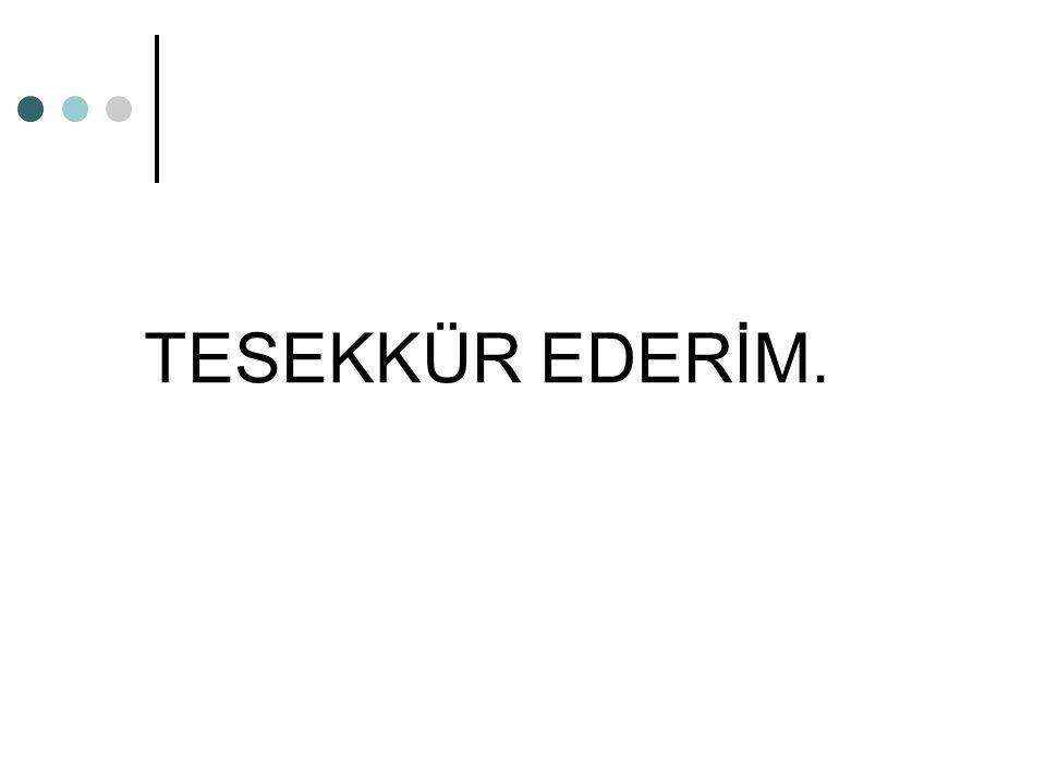 TESEKKÜR EDERİM.