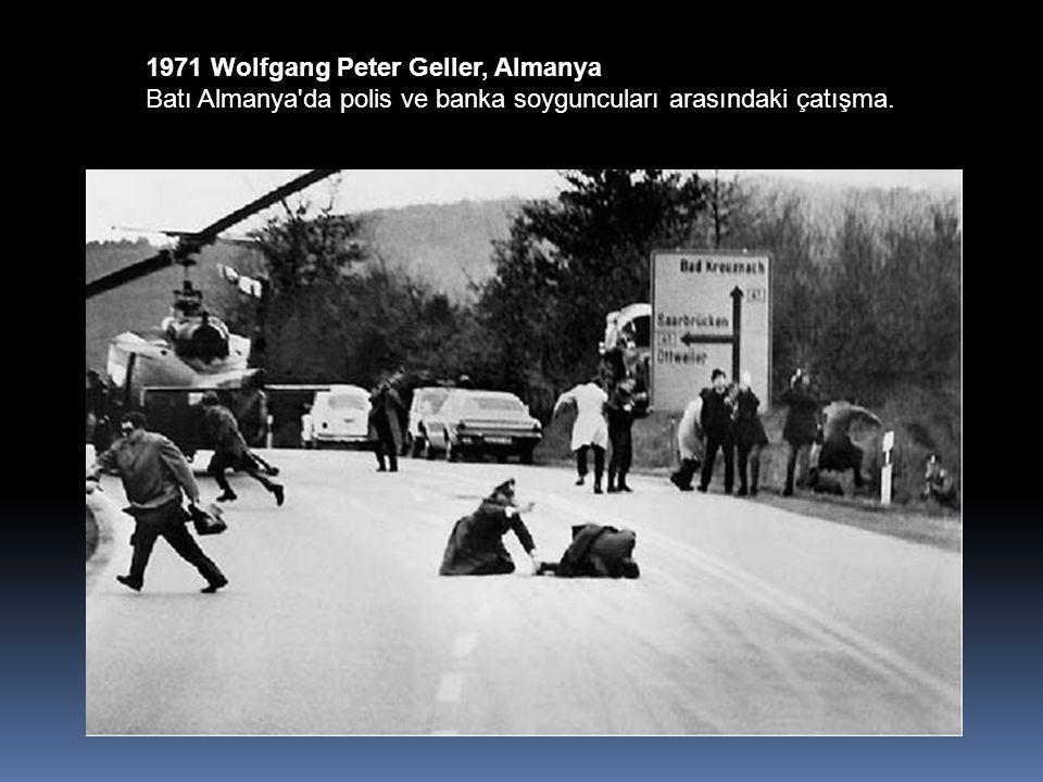 1971 Wolfgang Peter Geller, Almanya Batı Almanya da polis ve banka soyguncuları arasındaki çatışma.