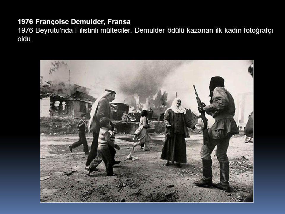 1976 Françoise Demulder, Fransa 1976 Beyrutu nda Filistinli mülteciler.