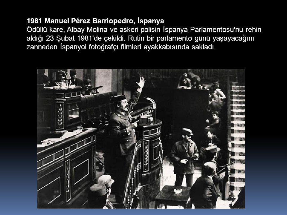 1981 Manuel Pérez Barriopedro, İspanya Ödüllü kare, Albay Molina ve askeri polisin İspanya Parlamentosu nu rehin aldığı 23 Şubat 1981 de çekildi.
