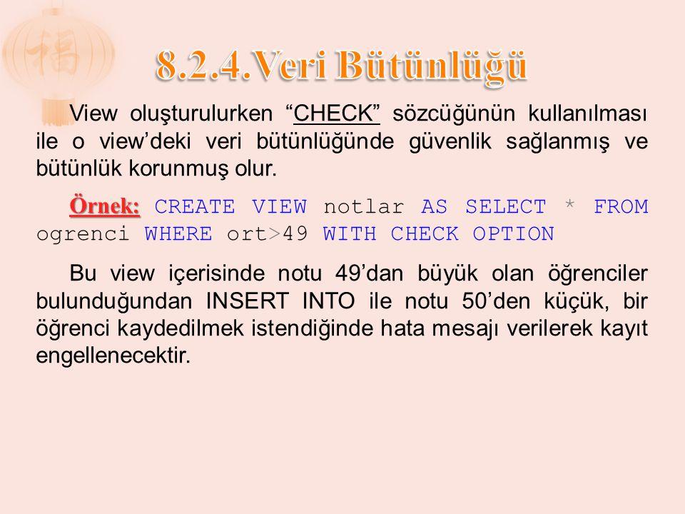 """View oluşturulurken """"CHECK"""" sözcüğünün kullanılması ile o view'deki veri bütünlüğünde güvenlik sağlanmış ve bütünlük korunmuş olur. Örnek: Örnek: CREA"""