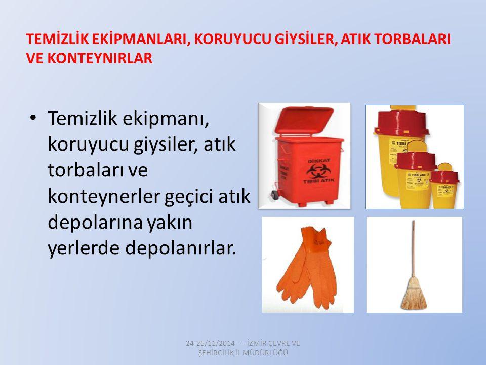 TEMİZLİK EKİPMANLARI, KORUYUCU GİYSİLER, ATIK TORBALARI VE KONTEYNIRLAR Temizlik ekipmanı, koruyucu giysiler, atık torbaları ve konteynerler geçici at