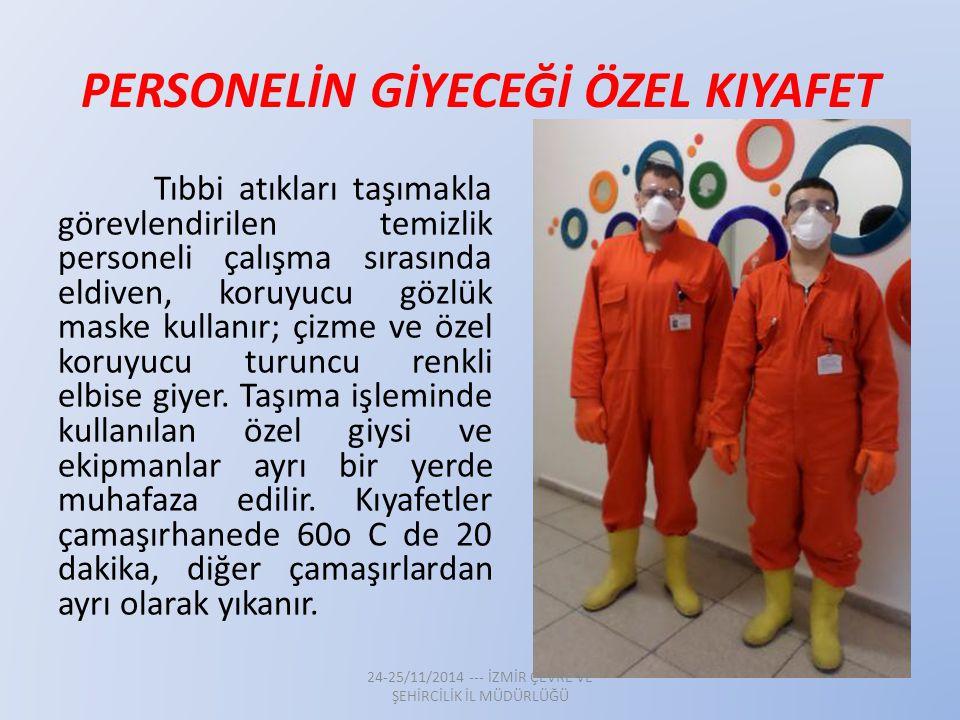 PERSONELİN GİYECEĞİ ÖZEL KIYAFET Tıbbi atıkları taşımakla görevlendirilen temizlik personeli çalışma sırasında eldiven, koruyucu gözlük maske kullanır