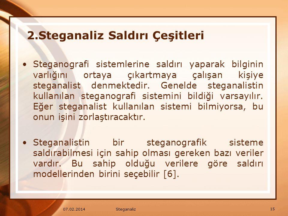 Steganografi sistemlerine saldırı yaparak bilginin varlığını ortaya çıkartmaya çalışan kişiye steganalist denmektedir. Genelde steganalistin kullanıla