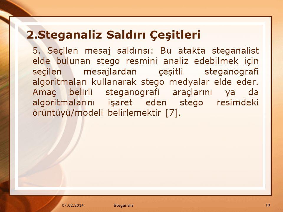 5. Seçilen mesaj saldırısı: Bu atakta steganalist elde bulunan stego resmini analiz edebilmek için seçilen mesajlardan çeşitli steganografi algoritmal