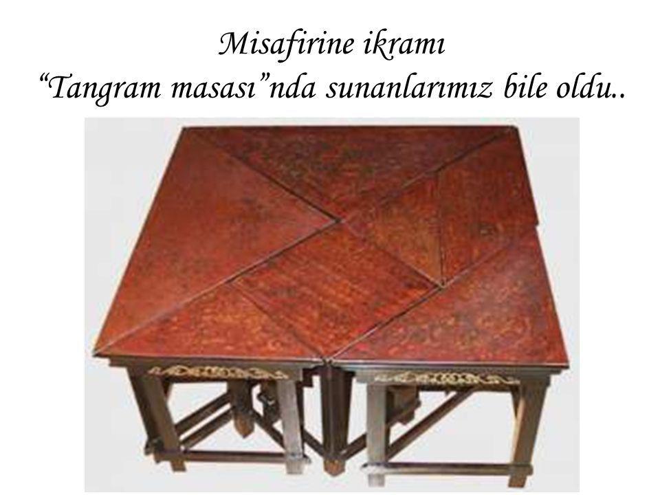 """Misafirine ikramı """"Tangram masası""""nda sunanlarımız bile oldu.."""